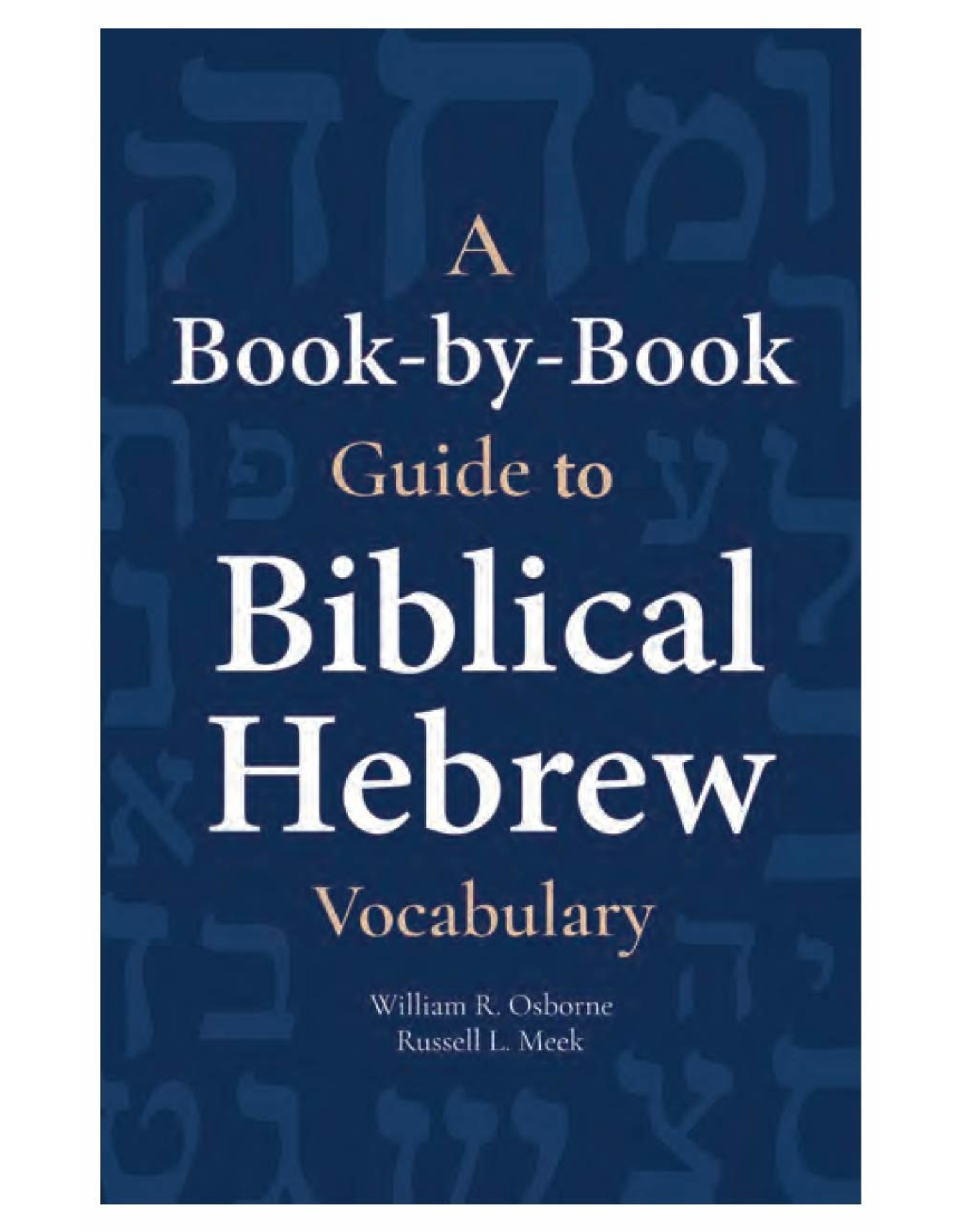 Hendrickson A Book-by-Book Guide to Biblical Hebrew Vocabulary