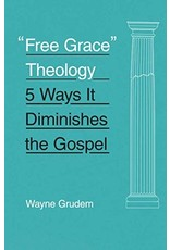Crossway / Good News Free Grace Theology: 5 Ways It Diminishes the Gospel