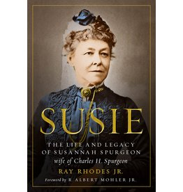 Moody Publishers Susie: The Life and Legacy of Susannah Spurgeon, wife of Charles H. Spurgeon