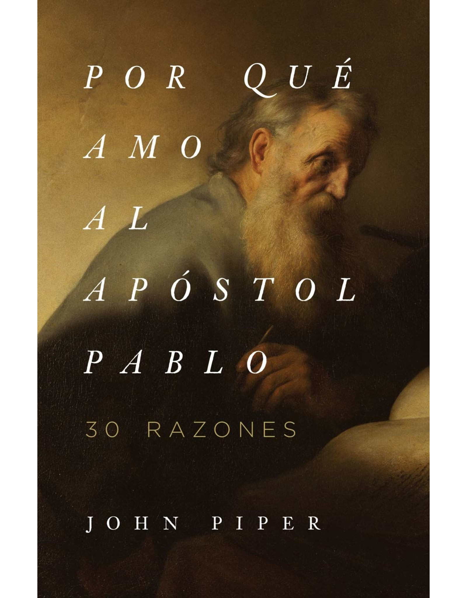 Kregel / Portavoz / Ingram Span-Why I Love the Apostle Paul (Por qué amo al Apostol Pablo)