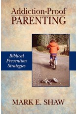 Focus Publishing Addiction-Proof Parenting: Biblical Prevention Strategies