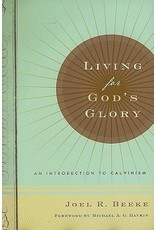 Ligonier / Reformation Trust Living for God's Glory: Introduction to Calvinism