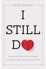 Baker Publishing Group / Bethany I Still Do: Growing Closer and Stronger Through Life's Defining Moments