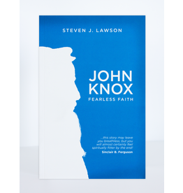 Christian Focus Publications (Atlas) John Knox: Fearless Faith