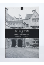 Christian Focus Publications (Atlas) John Owen: Prince of Puritans