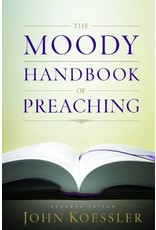 Moody Publishers The Moody Handbook of Preaching