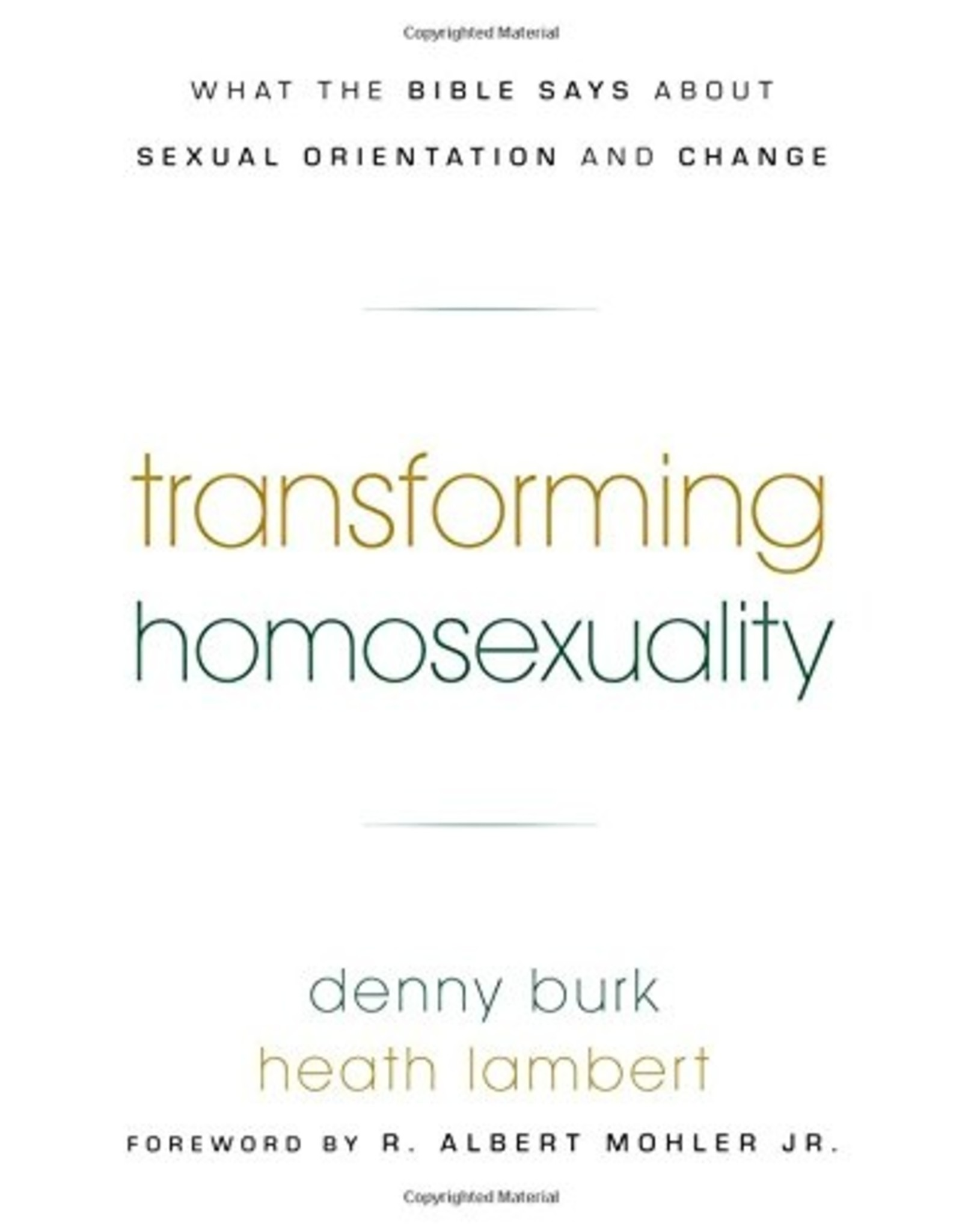 P&R Publishing (Presbyterian and Reformed) Transforming Homosexuality