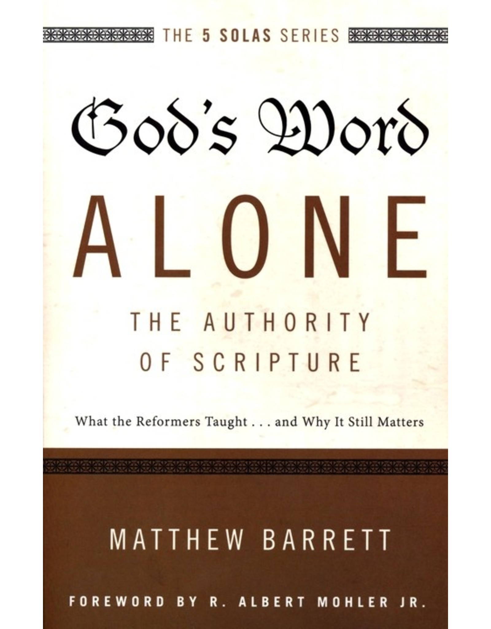 Harper Collins / Thomas Nelson / Zondervan God's Word Alone: The Authority of Scripture
