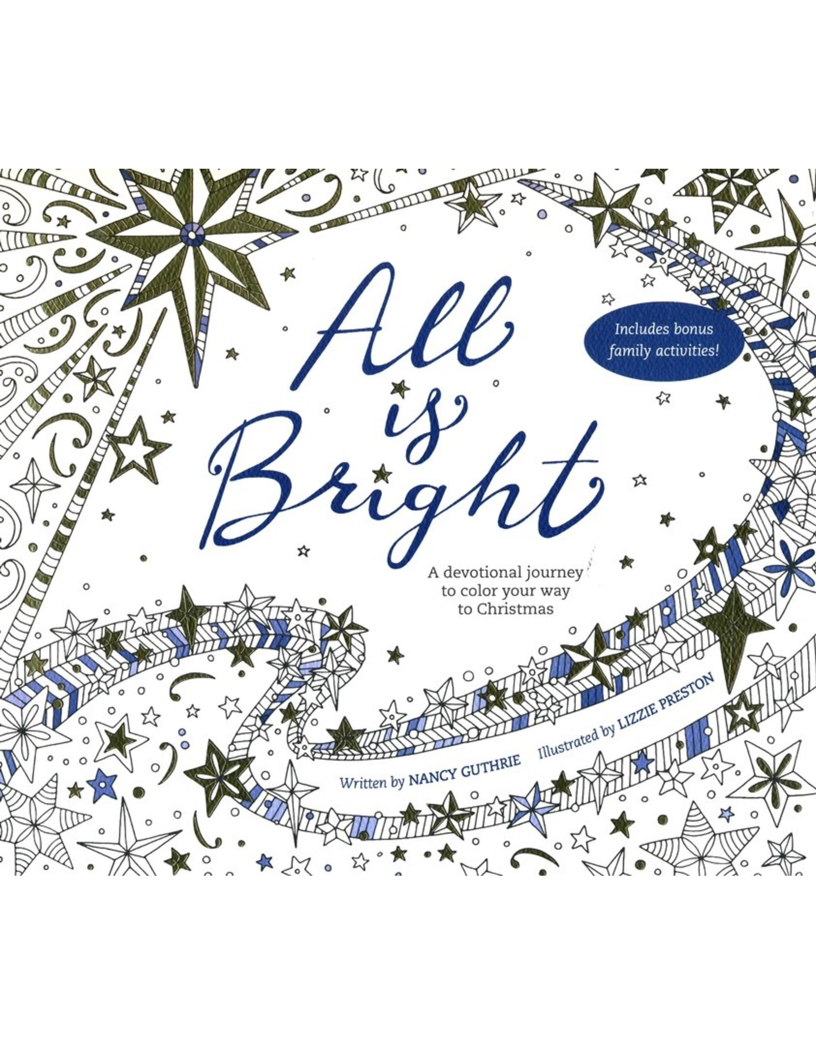 NavPress / Tyndale All Is Bright (Coloring Book): A Devotional Journey to Color Your Way to Christmas
