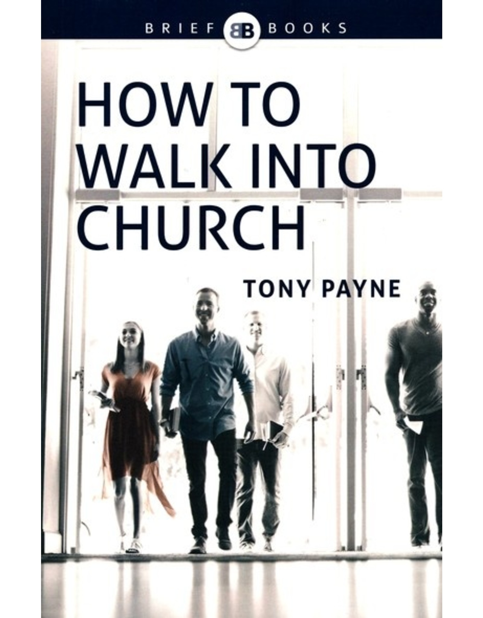 10ofThose / 10 Publishing How to Walk Into Church