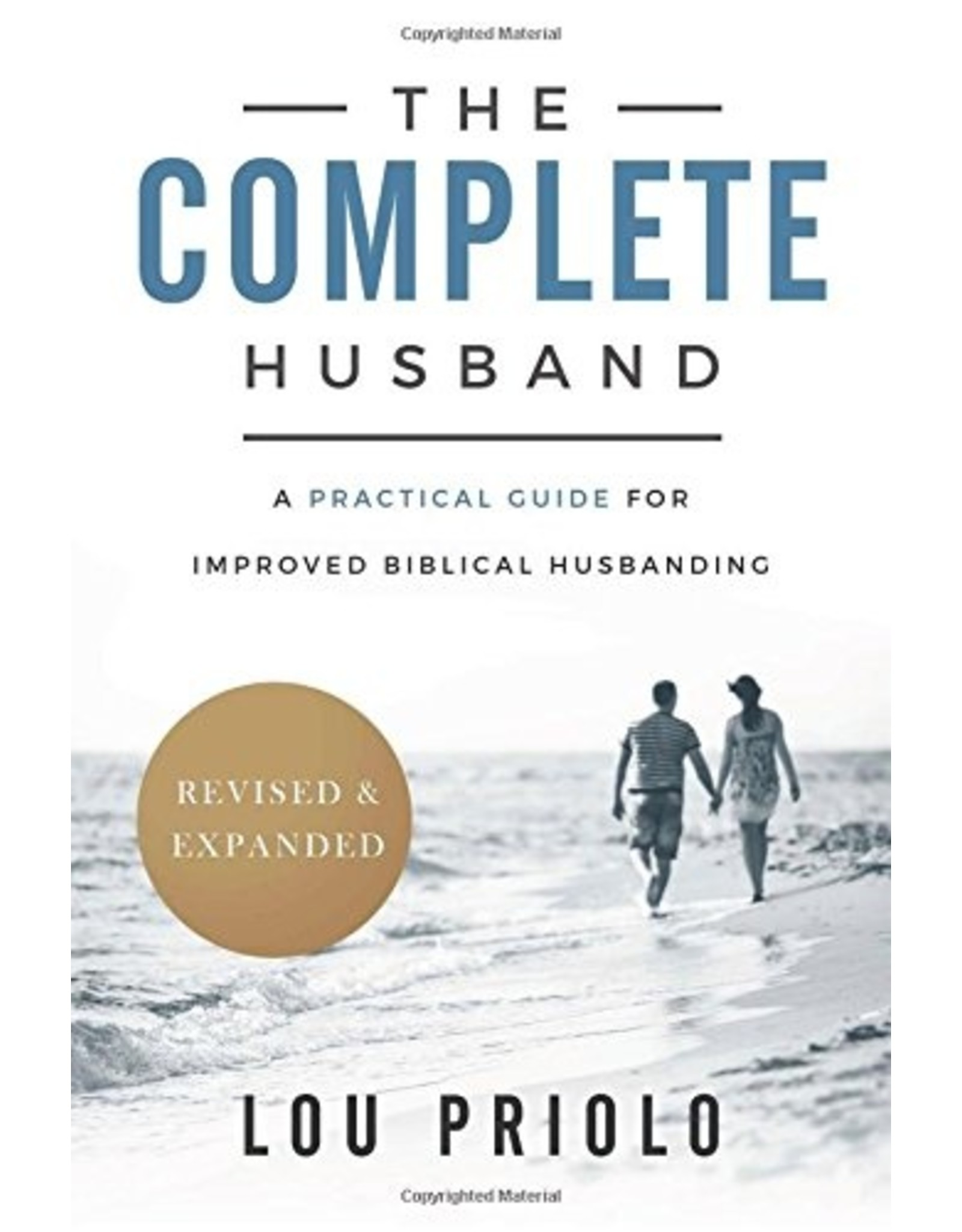 P&R Publishing (Presbyterian and Reformed) The Complete Husband (2nd Ed.)