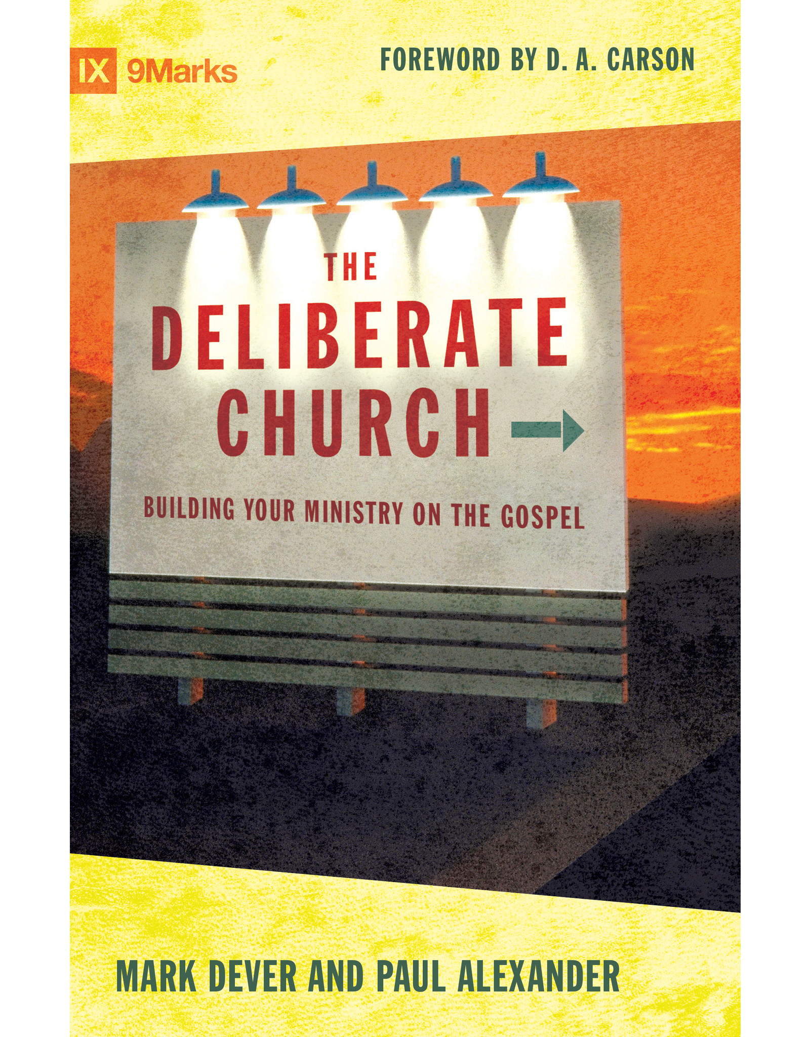 Crossway / Good News The Deliberate Church: Building Your Ministry On The Gospel