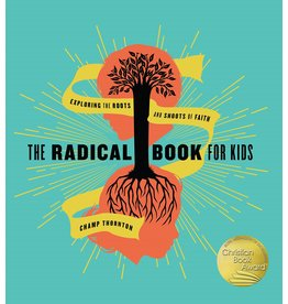 New Growth Press The Radical Book for Kids: Exploring the Roots and Shoots of Faith