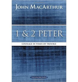 Harper Collins / Thomas Nelson / Zondervan 1 and 2 Peter: Courage in Times of Trouble (MacArthur Bible Studies)