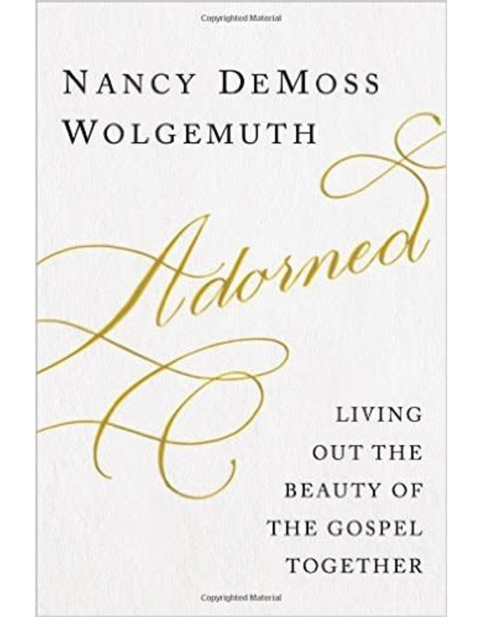 Moody Publishers Adorned: Living Out the Beauty of the Gospel Together (HC)