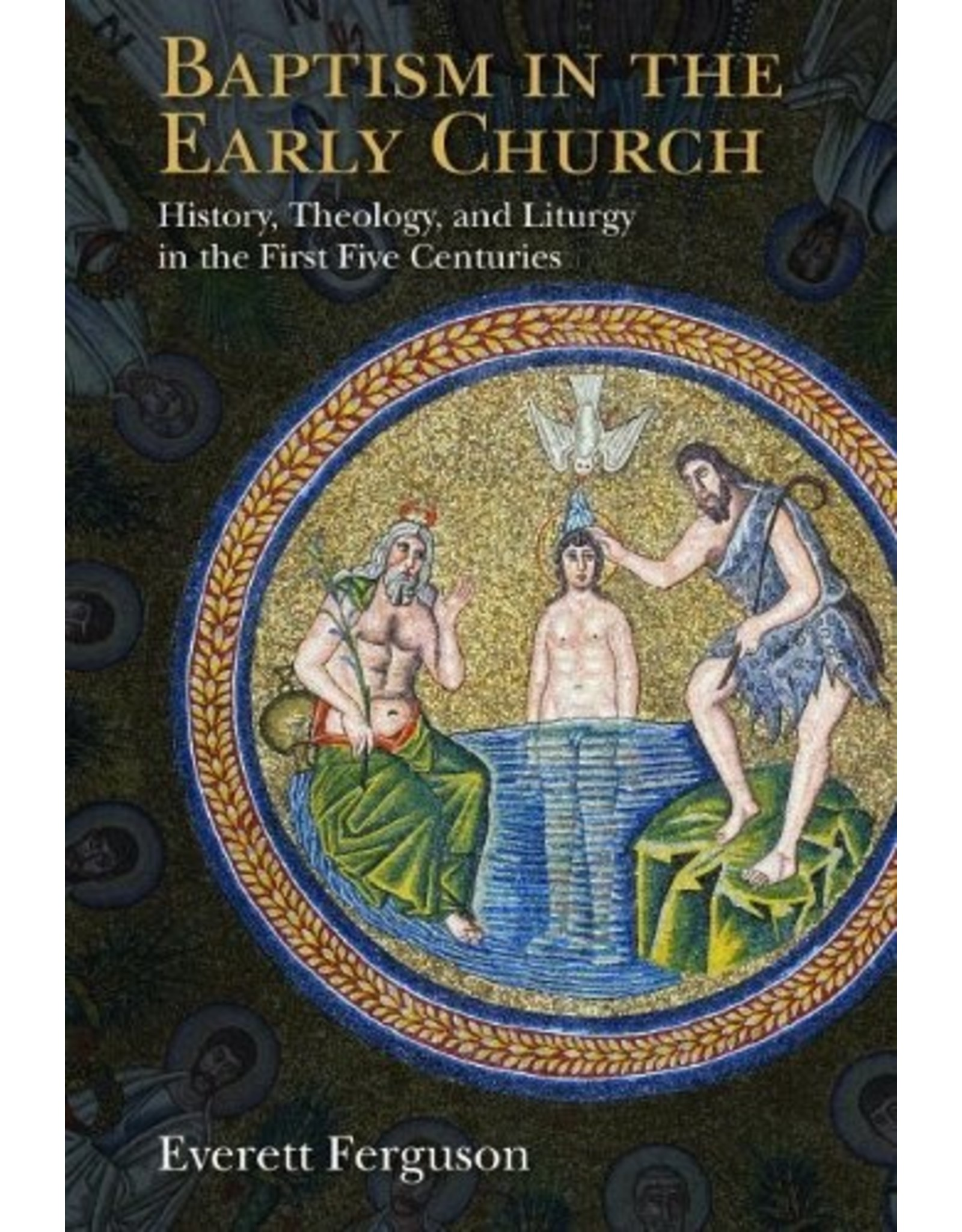 Wm. B. Eerdmans Baptism in the Early Church