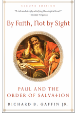 P&R Publishing (Presbyterian and Reformed) By Faith, Not By Sight