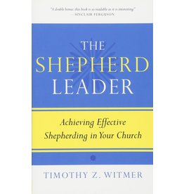 P&R Publishing (Presbyterian and Reformed) The Shepherd Leader