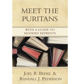 Reformation Heritage Books (RHB) Meet the Puritans: With a Guide to Modern Reprints