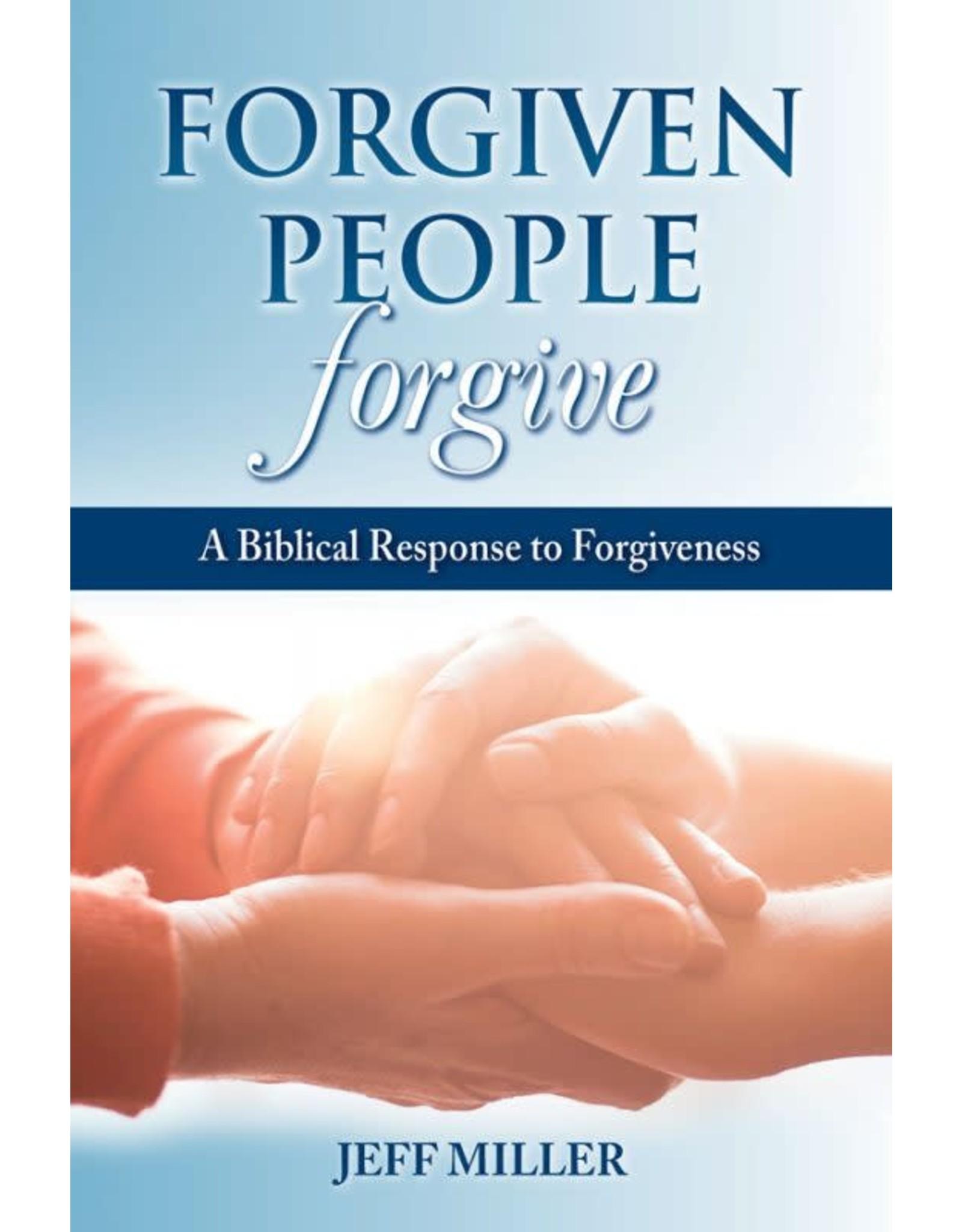 Focus Publishing Forgiven People Forgive: A Biblical Response