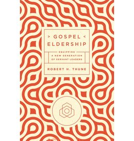 New Growth Press Gospel Eldership: Equipping a New Generation of Servant Leaders