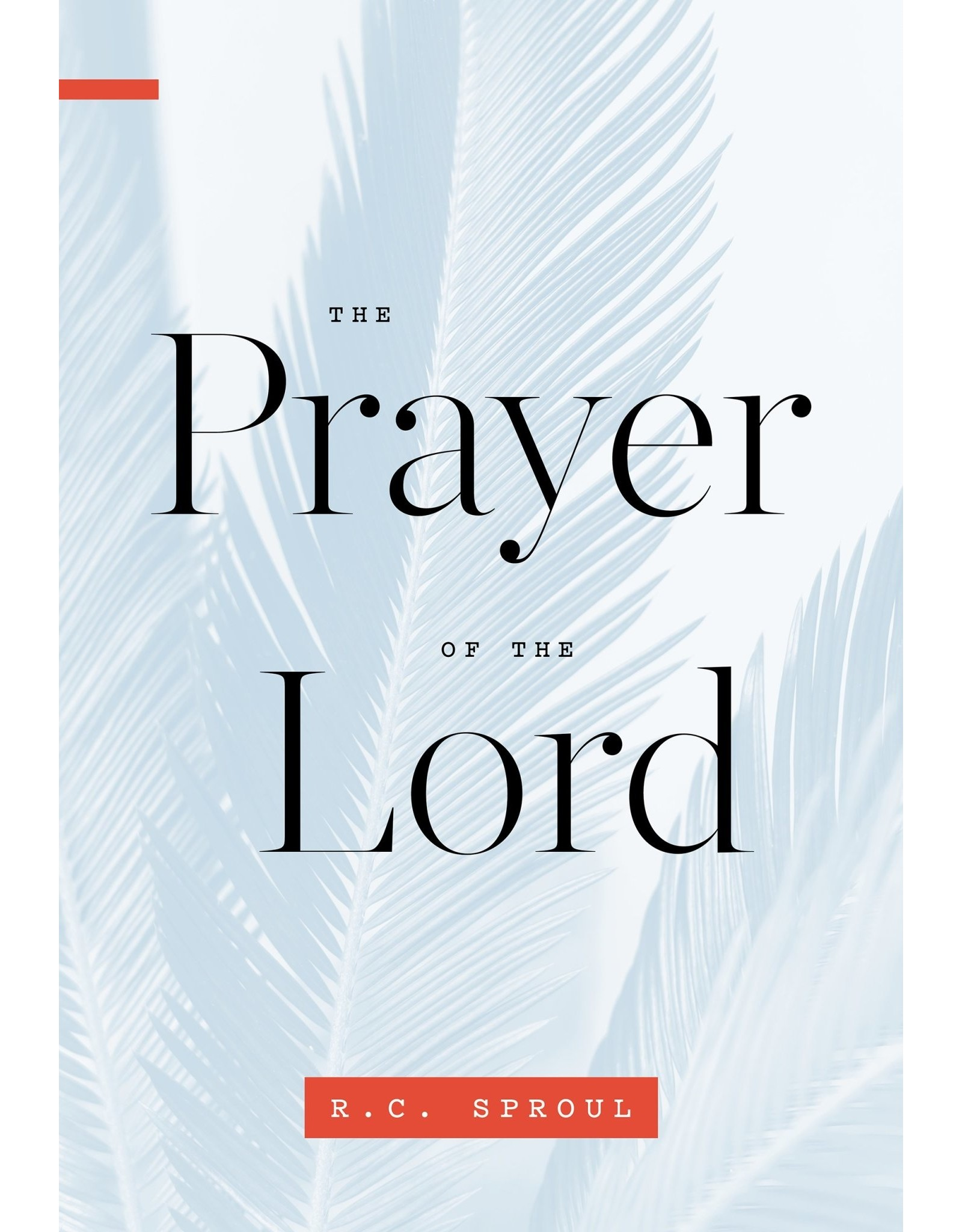 Ligonier / Reformation Trust The Prayer of the Lord