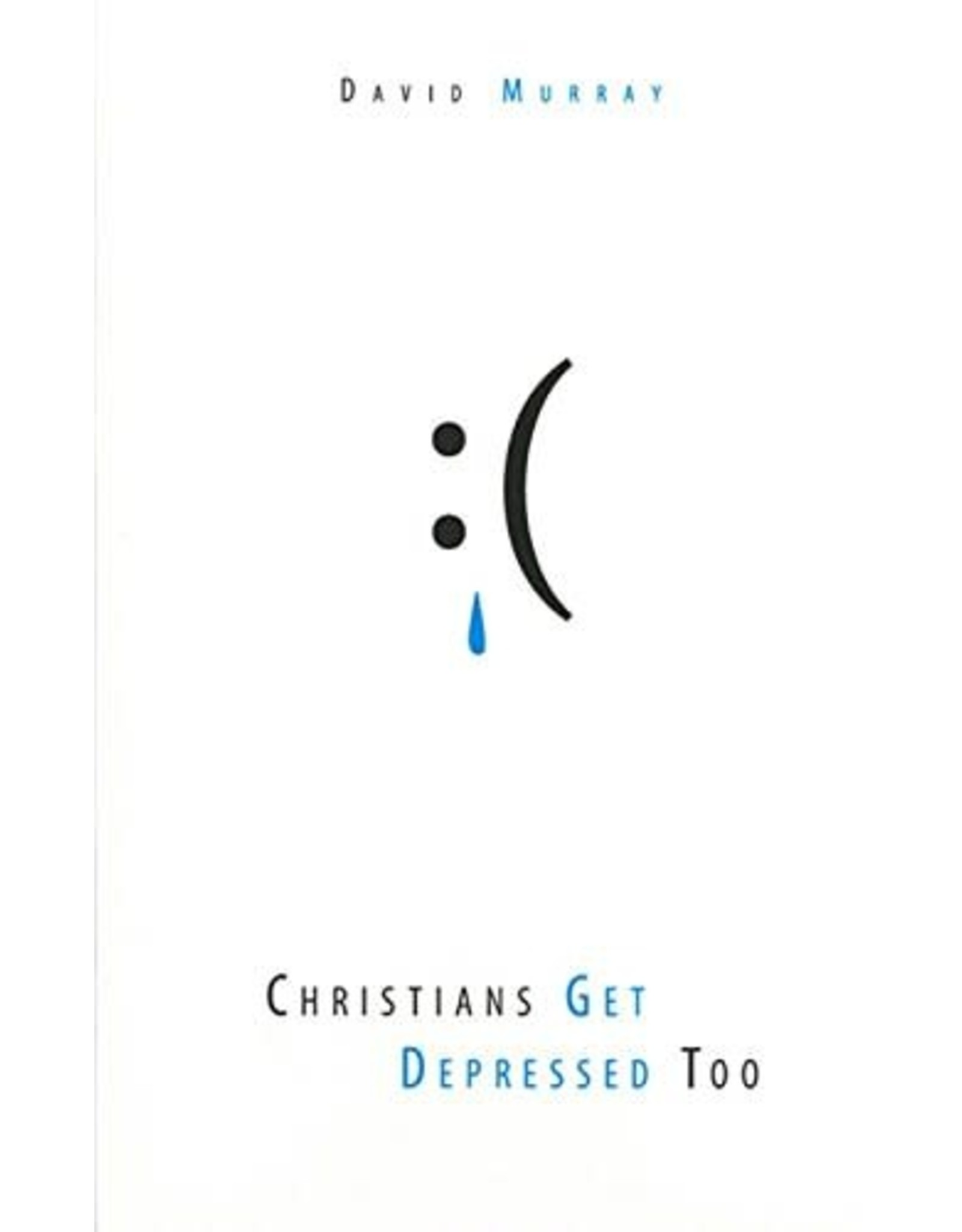 Reformation Heritage Books (RHB) Christians Get Depressed Too