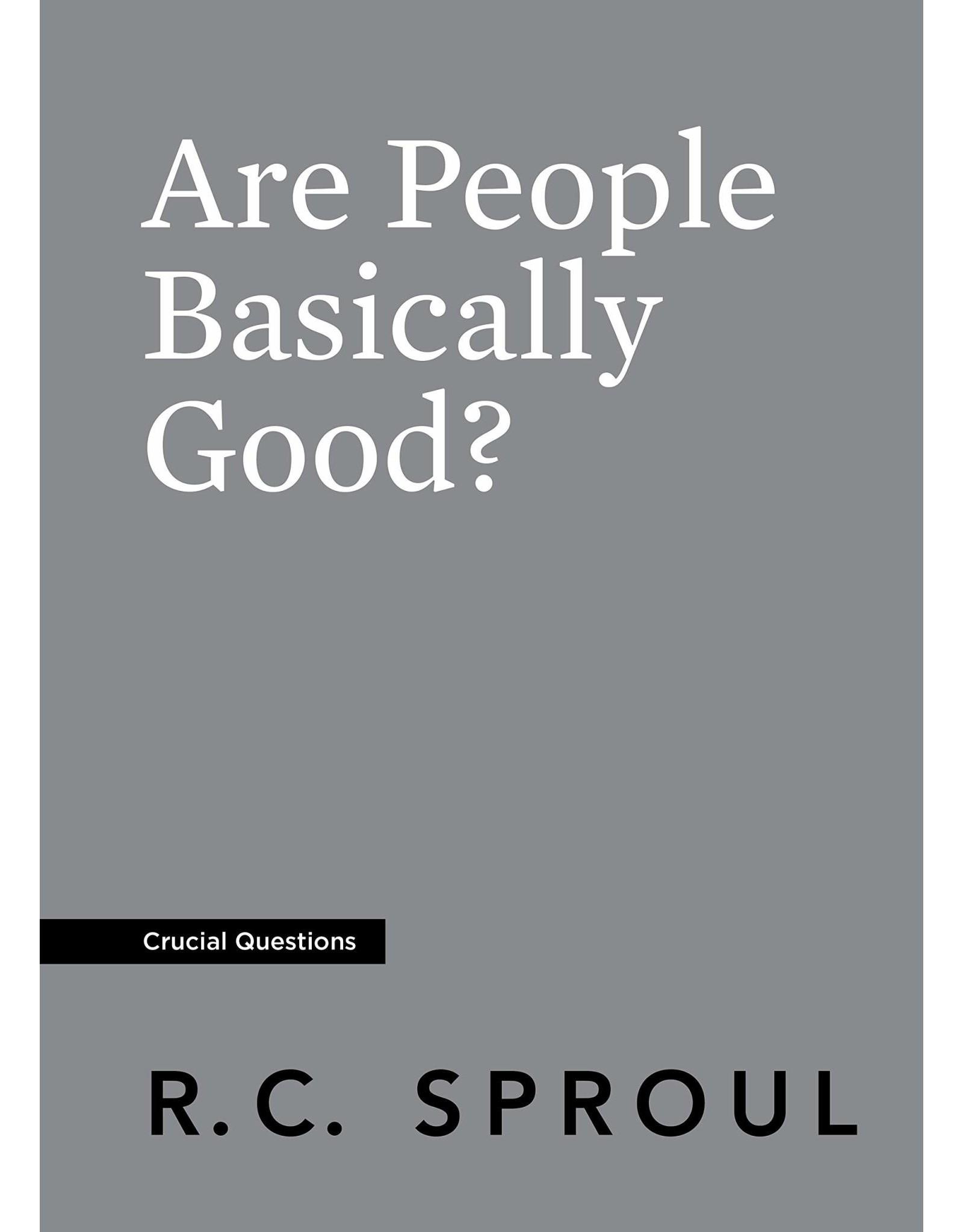 Ligonier / Reformation Trust Are People Basically Good? (2018)