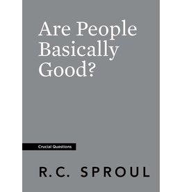 Ligonier / Reformation Trust Are People Basically Good?