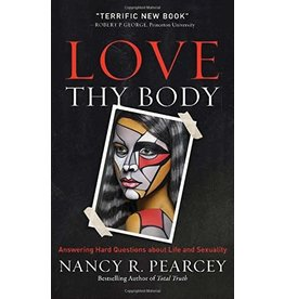 Baker Publishing Group / Bethany Love Thy Body: Answering Hard Questions about Life