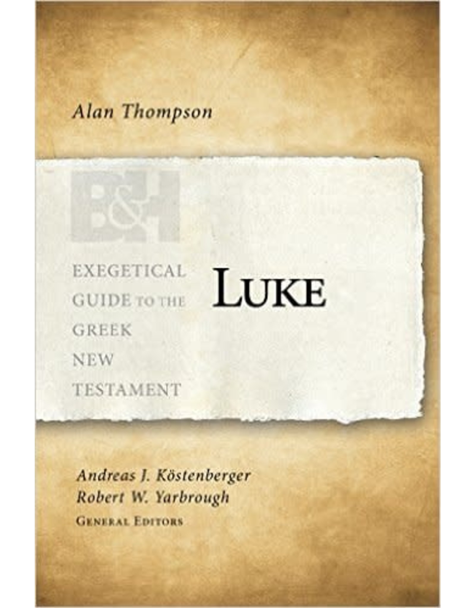 Broadman & Holman Publishers (B&H) Luke (Exegetical Guide to the Greek New Testament)