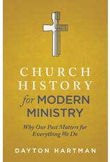 Lexham Press (Bookmasters) Church History for Modern Ministry: Why Our Past