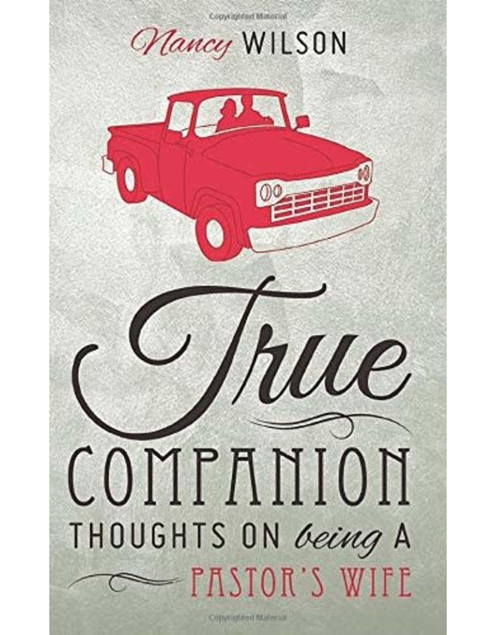Canon Press True Companion: Thoughts on Being a Pastor's Wife
