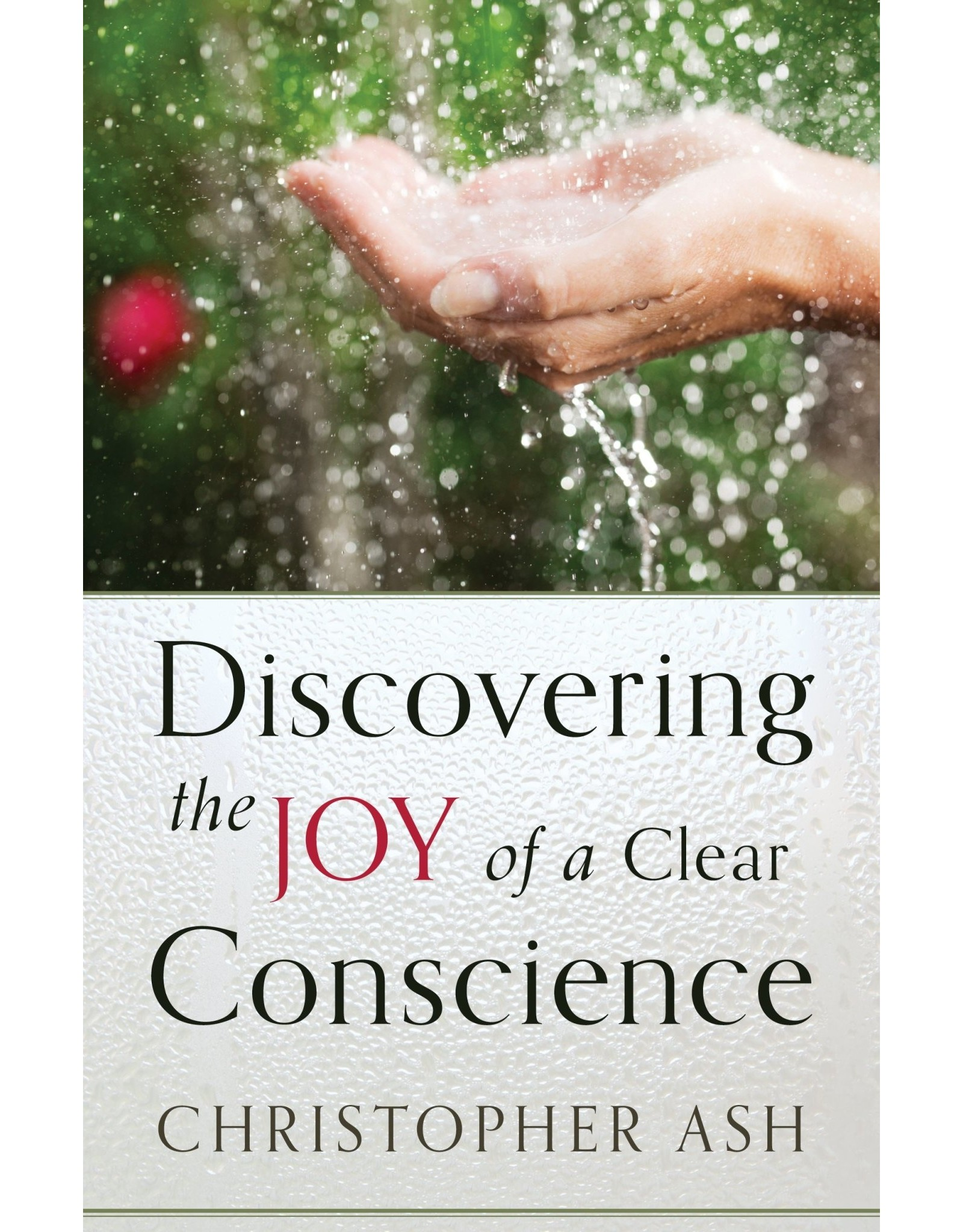 P&R Publishing (Presbyterian and Reformed) Discovering the Joy of a Clear Conscience
