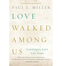 NavPress / Tyndale Love Walked Among Us: Learning to Love Like