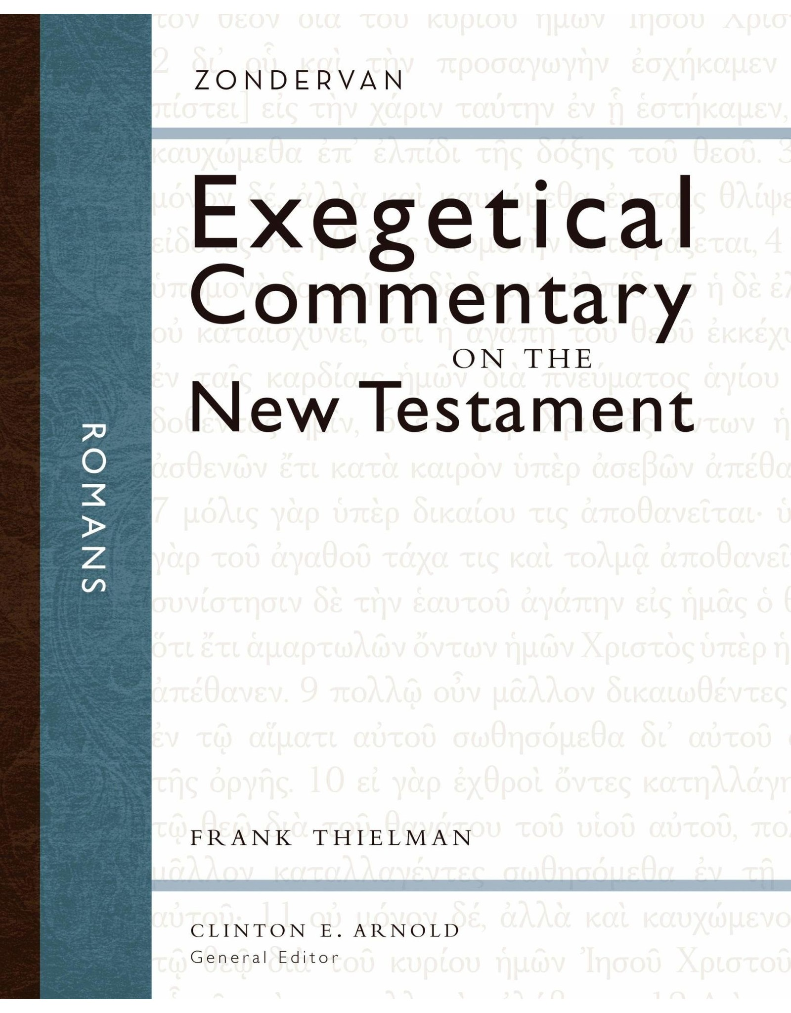 Harper Collins / Thomas Nelson / Zondervan Romans (Exegetical Commentary on the New Testament)