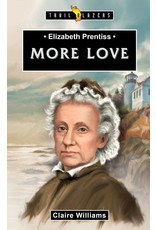 Christian Focus Publications (Atlas) ELIZABETH PRENTISS - MORE LOVE