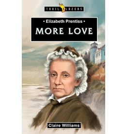 Christian Focus Publications (Atlas) ELIZABETH PRENTISS - MORE LOVE
