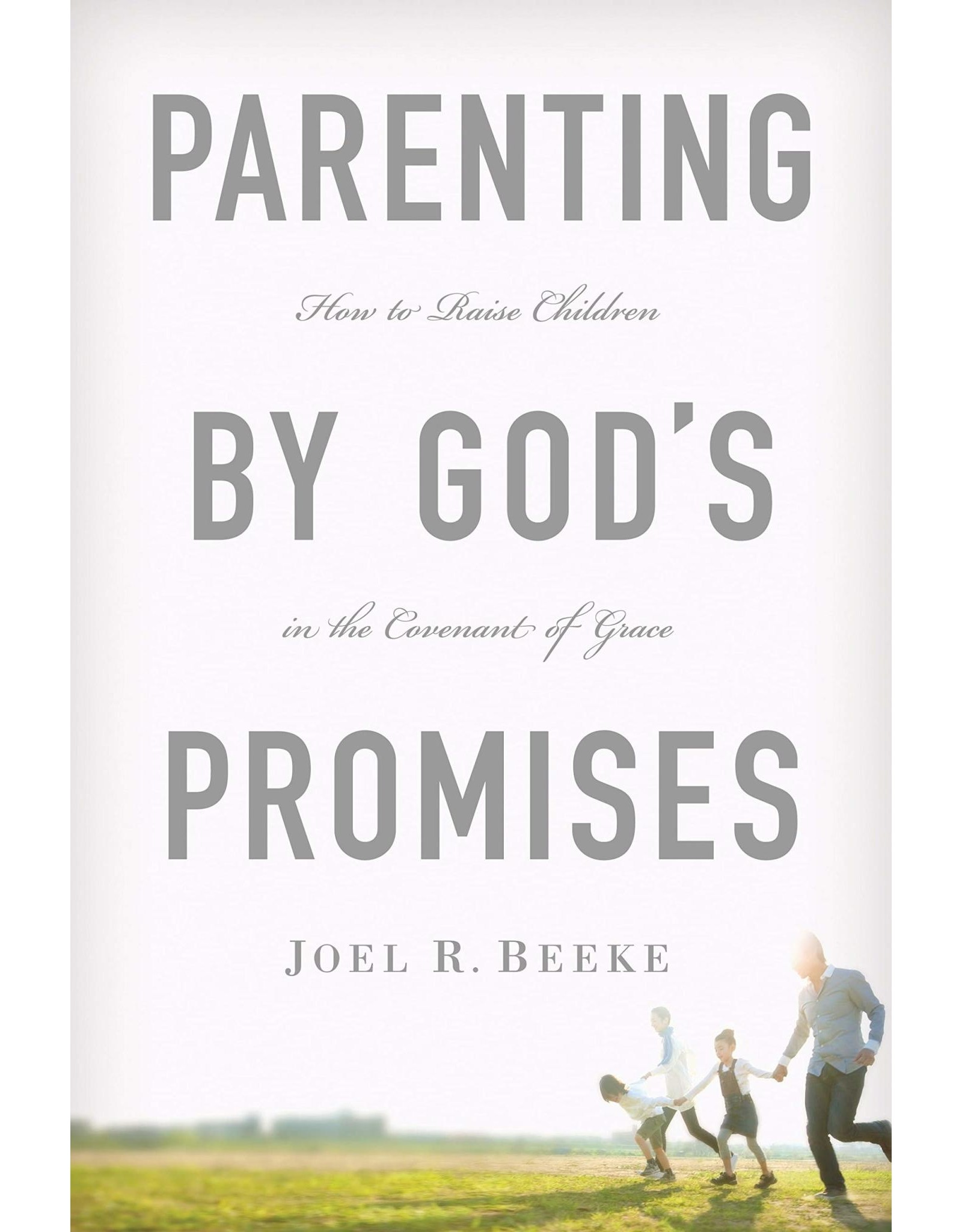 Ligonier / Reformation Trust Parenting by God's Promises