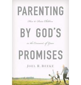 Ligonier / Reformation Trust Parenting by God's Promises