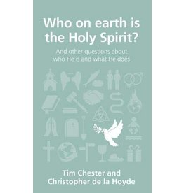The Good Book Company Who On Earth Is the Holy Spirit?: Questions Christians Ask