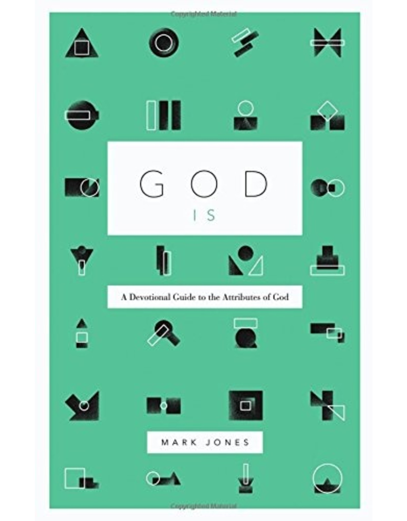 Crossway / Good News God Is: A Devotional Guide to the Attributes of God