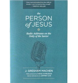 Westminster Seminary Press The Person of Jesus