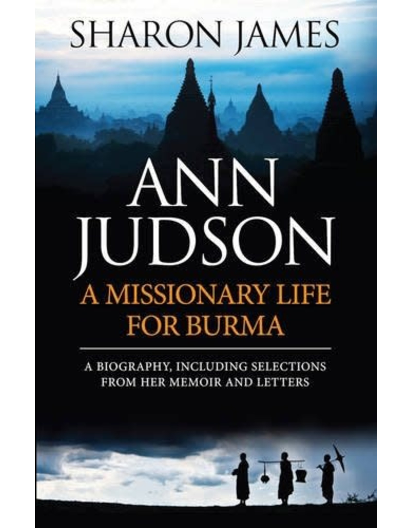 Evangelical Press Ann Judson: A Missionary life
