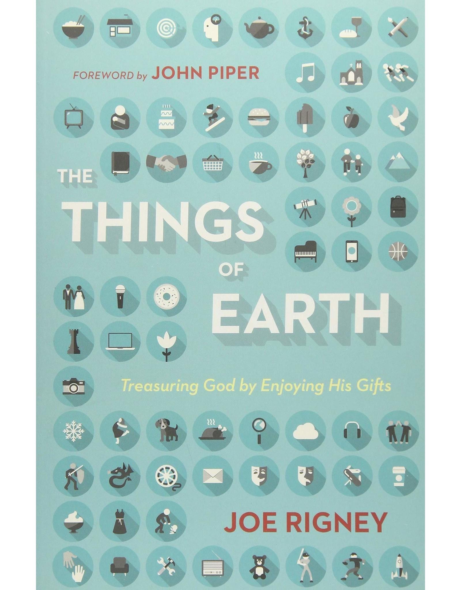 Crossway / Good News The Things of Earth: Treasuring God  by Enjoying