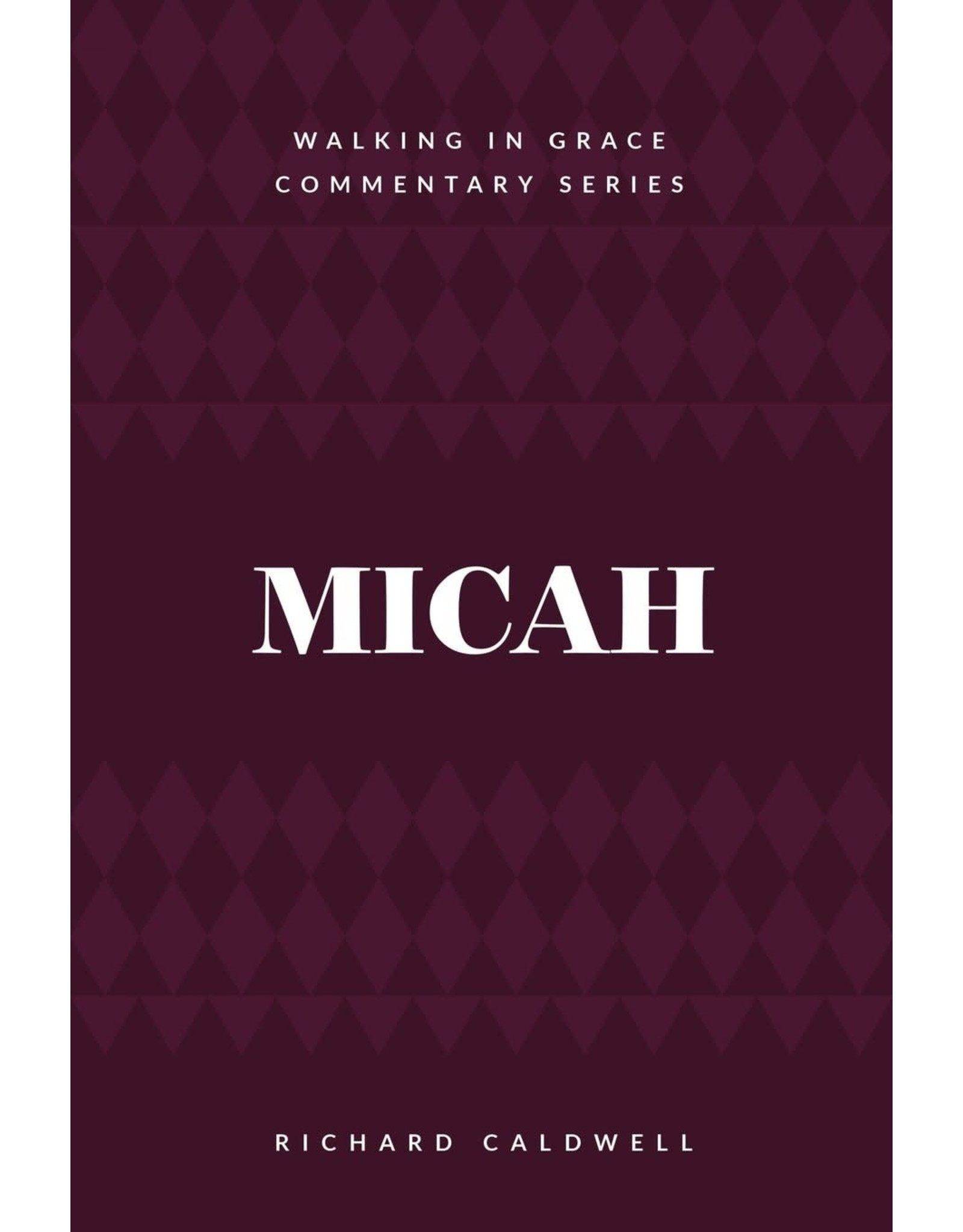Kress Micah: Who Is Like God? (Walking In Grace Commentary)