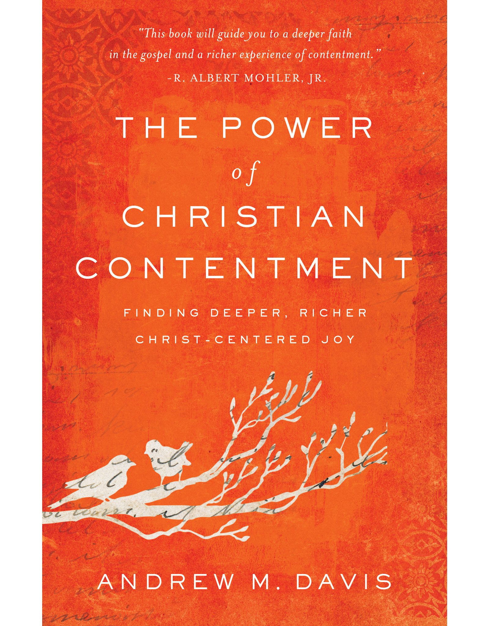 Baker Publishing Group / Bethany Power of Christian Contentment: Finding Deeper, Richer Christ-Centered Joy