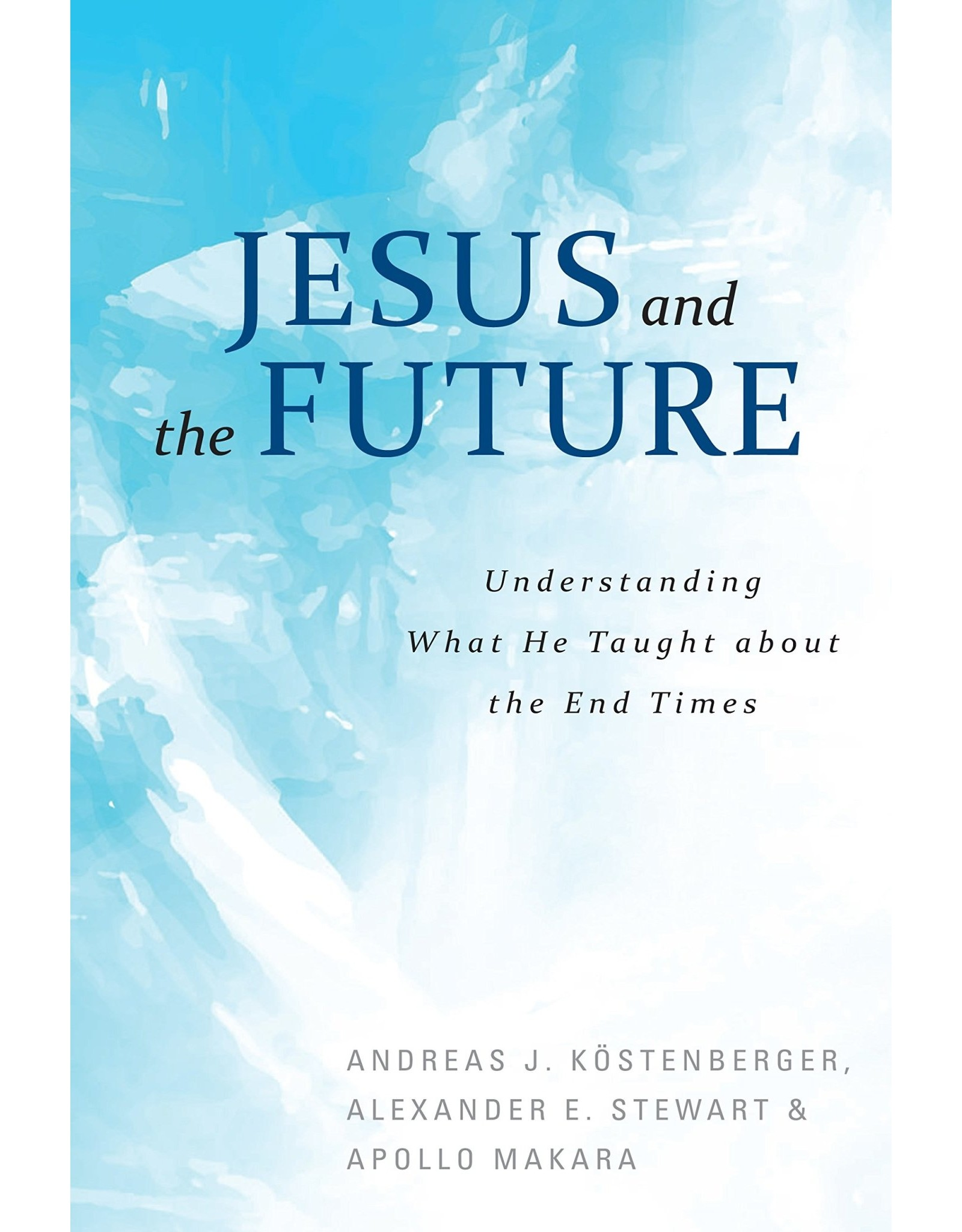 Lexham Press (Bookmasters) Jesus and the Future: Understanding What He Taught about the End Times