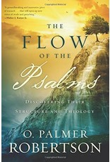 P&R Publishing (Presbyterian and Reformed) The Flow of the Psalms: Discover Their Structure and Theology
