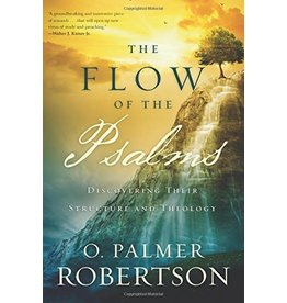 P&R Publishing (Presbyterian and Reformed) The Flow of the Psalms